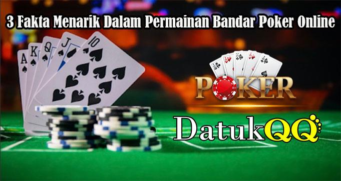 3 Fakta Menarik Dalam Permainan Bandar Poker Online