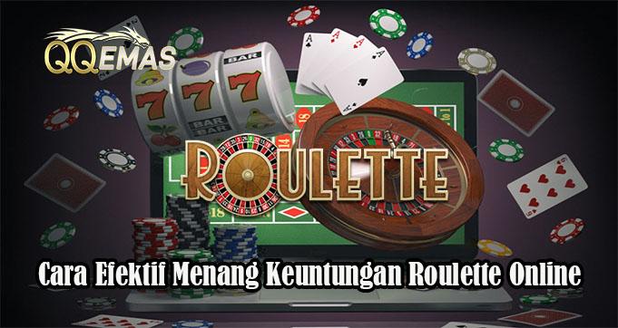 Cara Efektif Menang Keuntungan Roulette Online