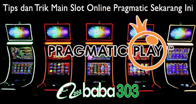 Tips dan Trik Main Slot Online Pragmatic Sekarang Ini